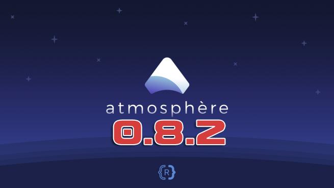 Atmosphère 0.8.2 disponible avec support du firmware 6.2.0 (MAJ)